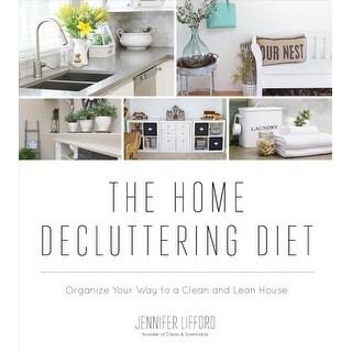 Home Decluttering Diet - Jennifer Lifford