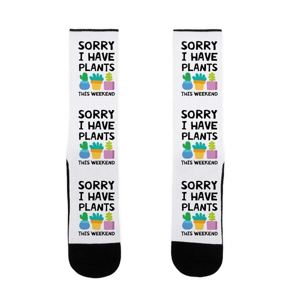 LookHUMAN Sorry I Have Plants This Weekend US Size 7-13 Socks