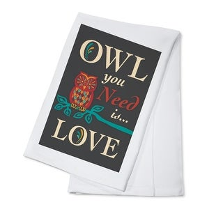 Owl You Need Is Love - Lantern Press Artwork (100% Cotton Towel Absorbent)