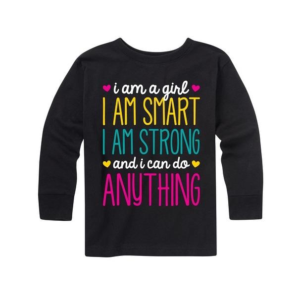 I Am A Girl I Am Smart I Am Strong Toddler Long Sleeve Tee