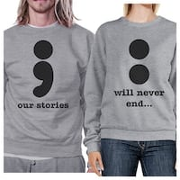 Our Stories Never End Grey Matching Couple Sweatshirts Round Neck