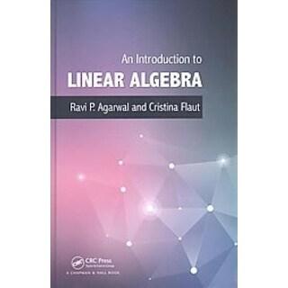 Introduction to Linear Algebra - Ravi P. Agarwal, Cristina Flaut