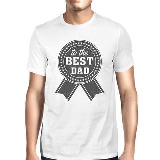 To The Best Dad Men White Cotton T-Shirt Vintage Design Graphic Tee