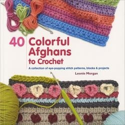 40 Colorful Afghans To Crochet - St. Martin's Books
