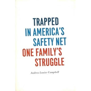 Trapped in America's Safety Net - Andrea Louise Campbell
