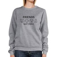 Friends Not Food Grey Cute Design Sweatshirt Animal Advocate Quote