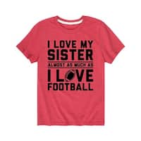 I Love My Sister Almost Football  - Youth Short Sleeve Tee