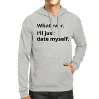 Date Myself Unisex Grey Pullover Hoodie Humorous Graphic Gift Ideas