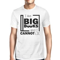 I Like Big Books Cannot Lie Mens White Round Neck Graphic Tee Shirt