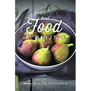Best Food Writing 2017 - Holly Hughes