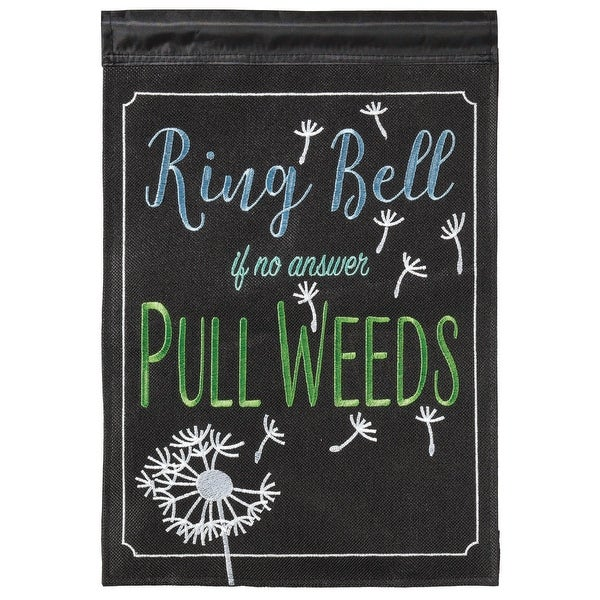 """Black and Green """"Ring Bell PULL WEEDS"""" Rectangular Garden Flag 18"""" x 13"""" - N/A"""