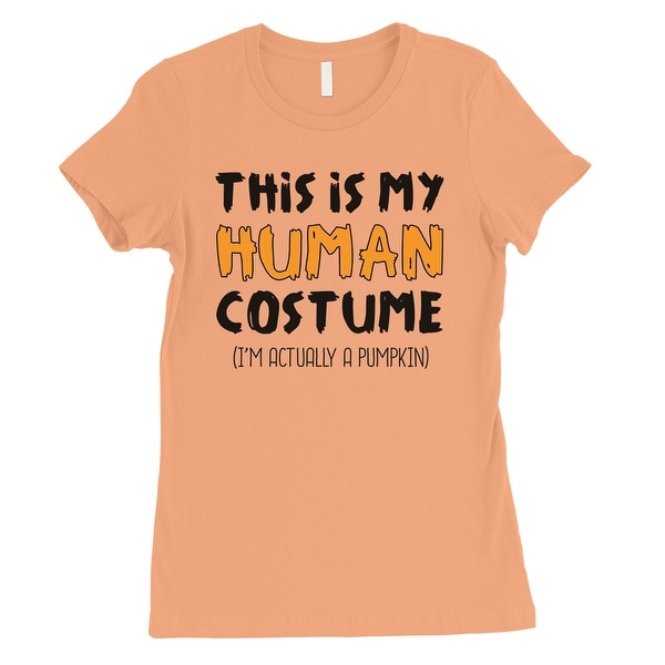 8245a76ef Shop This Is My Human Costume Womens Peach T-Shirt - Free Shipping On Orders  Over $45 - Overstock - 23570341
