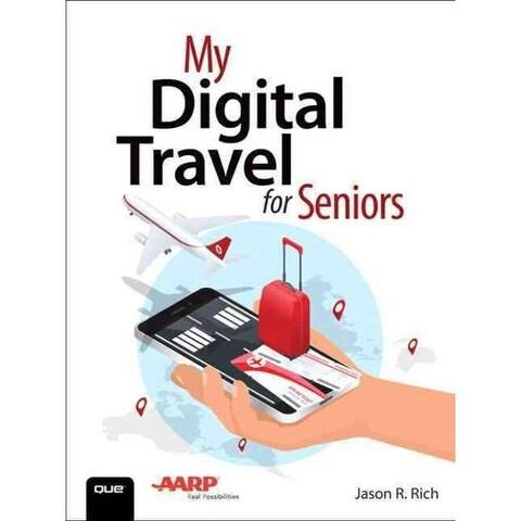 My Digital Travel for Seniors - Jason R. Rich
