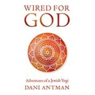 Wired for God - Dani Antman