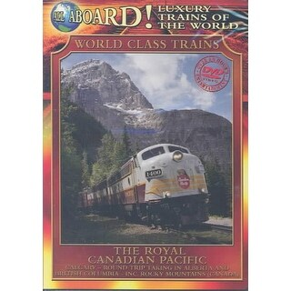 All Aboard! Luxury Trains of the World - The Royal Canadian Pacific - DVD