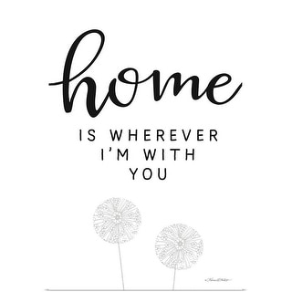 """""""Home is Wherever I'm with You"""" Poster Print"""