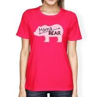 Mama Bear Women's Hot Pink Cotton T-Shirt Simple Design Cute Gifts