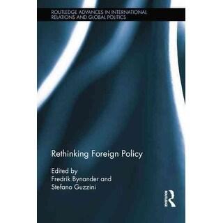Rethinking Foreign Policy - Stefano Guzzini, Fredrik Bynander