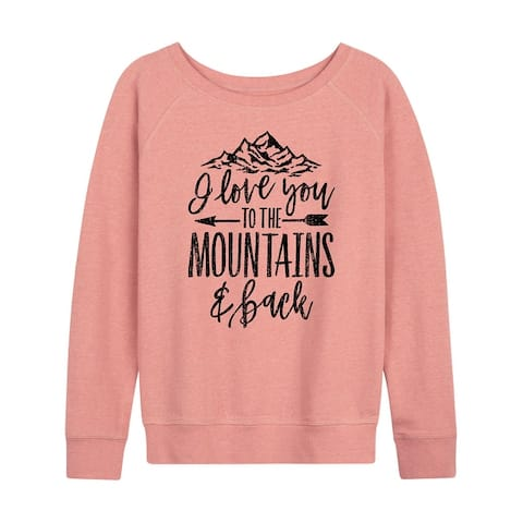 I Love You To The Mountains And Back - Women's French Terry Pullover