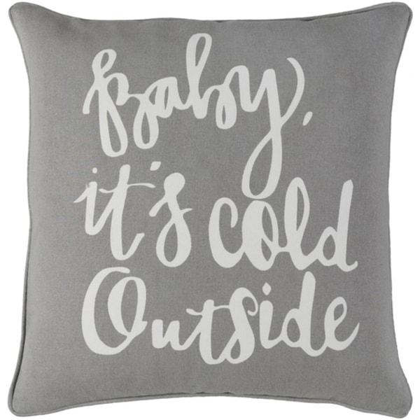 "18"" Snow White and Moon Gray Decorative ""Baby, its Cold Outside"" Throw Pillow"