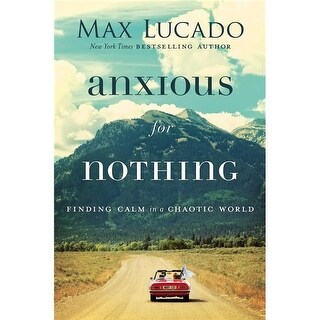 Nelson & Nelson Books 203127 Anxious for Nothing by Lucado Max