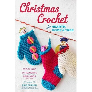 Christmas Crochet for Hearth, Home & Tree - Edie Eckman