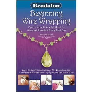 Beadalon 'Beginning Wire Wrapping' - Technique Booklet New