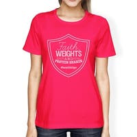 Faith Weights Womens Hot Pink T-Shirt Funny Workout Gift Top