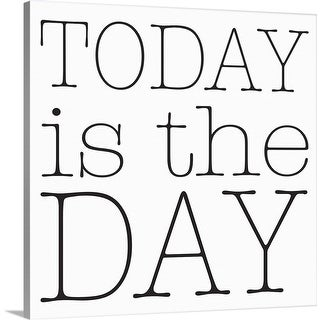 """""""Today is the Day"""" Canvas Wall Art"""