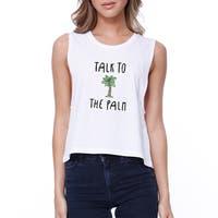 Talk To The Palm Womens White Cute Tropical Palm Tree Crop T-Shirt