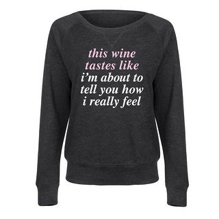 This Wine Tastes Like - Ladies Lightweight French Terry Pullover