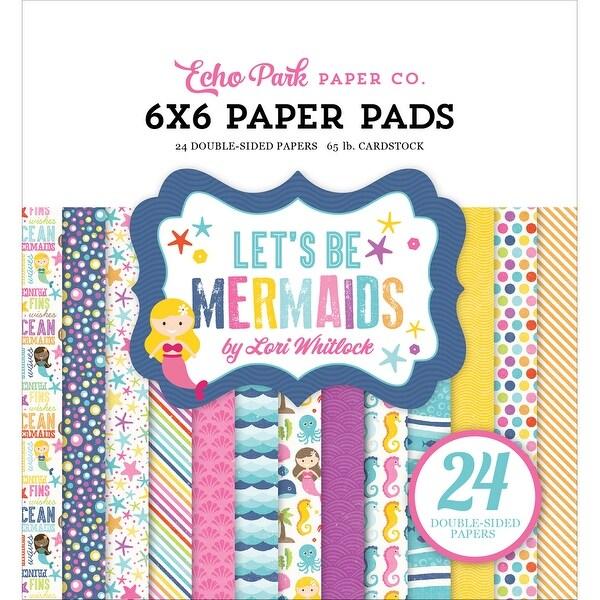 "Echo Park Double-Sided Paper Pad 6""X6"" 24/Pkg-Let's Be Mermaids"