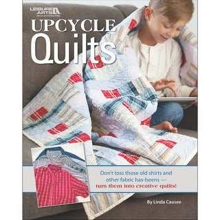 Leisure Arts-Upcycle Quilts