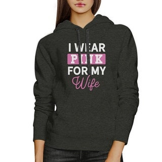 I Wear Pink For My Wife Grey Cancer Support Hooded Sweatshirt