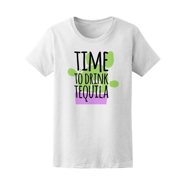 b1f445a4b Shop Quote Time To Drink Tequila Tee Women's -Image by Shutterstock - Free  Shipping On Orders Over $45 - Overstock - 21183353