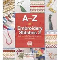 A-Z of Embroidery Stitches 2 - Search Press