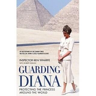 Guarding Diana - Robert Jobson, Inspector Ken Wharfe