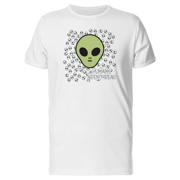991b6322ceca Shop Humans Arent Real / Funny Tee Men's -Image by Shutterstock - Free  Shipping On Orders Over $45 - Overstock - 22252000