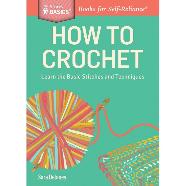 Storey Publishing-How To Crochet