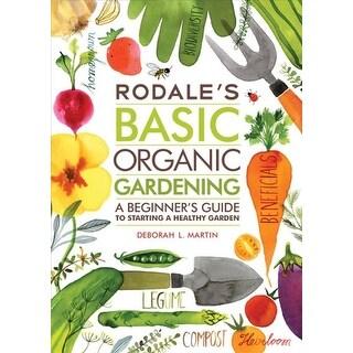 Rodale's Basic Organic Gardening - Deborah L. Martin