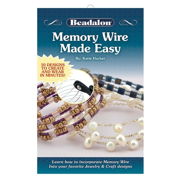 Beadalon Instructional Booklet, Memory Wire Made Easy By Katie Hacker