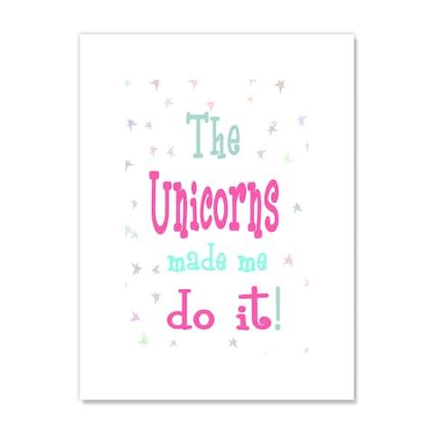 The Unicorns Made Me Do It - 12 x 16 - Multi