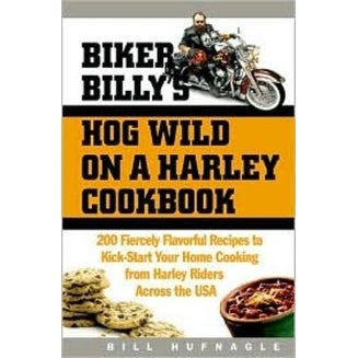 HIC 3493 Biker Billy's Hog Wild On A Harley Cookbook