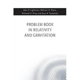 Problem Book in Relativity and Gravitation - Alan P. Lightman, Richard H. Price, et al.