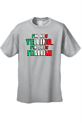 MEN'S FUNNY T-SHIRT I'm Not Yelling I'm Just Italian HUMOR ITALY JERSEY SHORES
