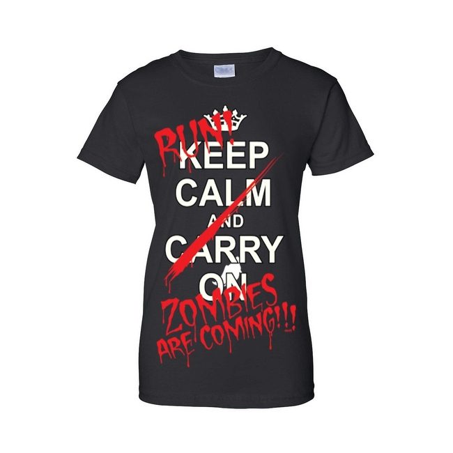 Women's Juniors T-Shirt Keep Calm &… Run! Zombies are Coming!!! Undead Tee