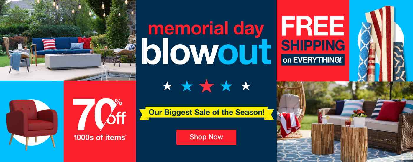 Memorial Day Blowout, 70% off 1000s of Items*  Shop Now,  FREE SHIPPING on EVERYTHING*