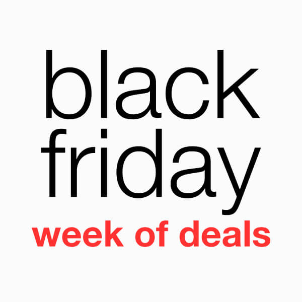 Black Friday Week of Deals*