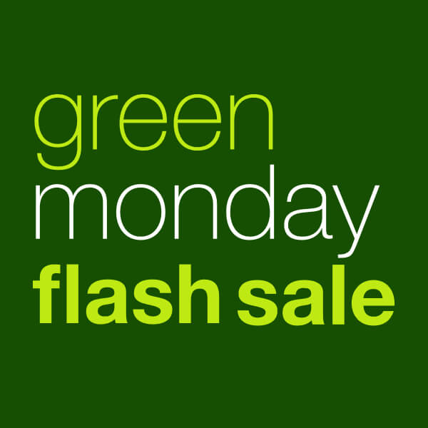 Green Monday Flash Sale*