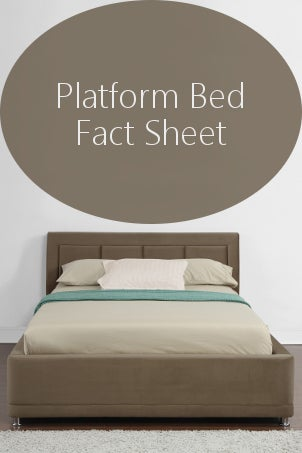 Platform Bed Fact Sheet from Overstock™. If you're shopping for a new bed, you may want to consider a platform bed, the perfect blend of fashion and function.